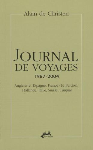Alain de Christen - Journal de voyages 1987-2004 - Angleterre, Espagne, France (Le Perche), Hollande, Italie, Suisse, Turquie.