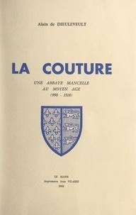 Alain de Dieuleveult et Paul Le Corre - La Couture - Une abbaye mancelle au Moyen Âge (990-1518).