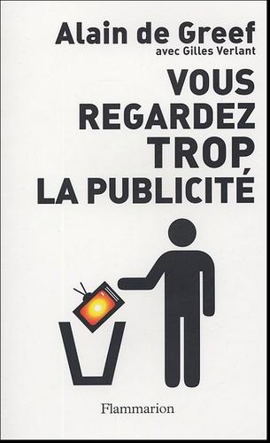 Alain de Greef - Vous regardez trop la publicité.