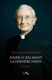 Alain de La Morandais - Jouer le jeu avant la dernière partie - Mémoires.