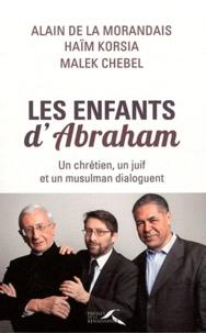 Alain de La Morandais et Haïm Korsia - Les Enfants d'Abraham - Un chrétien, un juif et un musulman dialoguent.