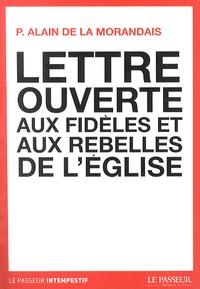 Alain de La Morandais - Lettre ouverte aux fidèles et aux rebelles de l'Eglise.