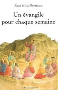 Alain de La Morandais - Un évangile pour chaque semaine.