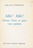 Alain de La Villebaud - Allô ! Allô ! - Choses, bêtes et gens vous parlent.