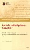 Alain de Libera - Après la métaphysique : Augustin ?.