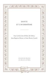 Alain de Libera et Jean-Baptiste Brenet - Dante et l'averroïsme.