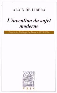 Alain de Libera - L'invention du sujet moderne - Cours du Collège de France 2013-2014.