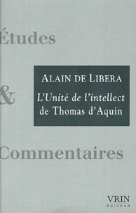 Alain de Libera - L'unité de l'intellect - Commentaire du De unitate intellectus contra averroistas de Thomas d'Aquin.