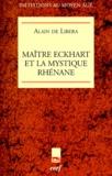 Alain de Libera - Maître Eckhart et la mystique rhénane.