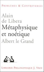 Alain de Libera - Métaphysique et noétique - Albert le Grand.