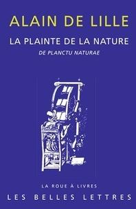 Alain de Lille - La plainte de la nature - De planctu naturae.