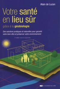Alain de Luzan - Votre santé en lieu sûr grâce à la géobiologie - Des solutions pratiques et naturelles pour garantir votre bien-être et préserver votre environnement.