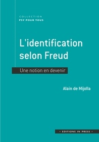 Alain de Mijolla - L'identification selon Freud - Une notion en devenir.
