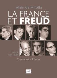 Alain de Mijolla - La France et Freud - Tome 2, 1954-1964 : D'une scission à l'autre.