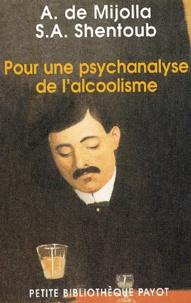 Alain de Mijolla et Salem Shentoub - Pour une psychanalyse de l'alcoolisme.