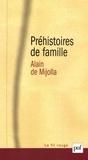 Alain de Mijolla - Préhistoires de famille.