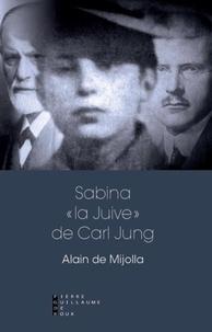 """Alain de Mijolla - Sabina """"la juive"""" de Carl Jung."""