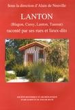 Alain de Neuville - Lanton (Blagon, Cassy, Lanton, Taussat) raconté par ses rues et lieux-dits.