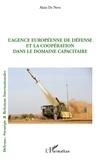 Alain de Nève - L'Agence Europeenne de défense et la coopération dans le domaine capacitaire.