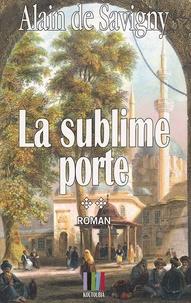 Alain de Savigny - Yatagan Tome 2 : La sublime porte.