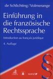 Alain de Schlichting et Xavier Volmerange - Introduction au français juridique.