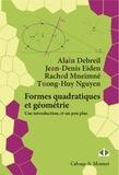 Alain Debreil et Jean-Denis Eiden - Formes quadratiques et géométrie - Une introduction, et un peu plus.