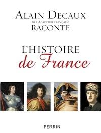 Alain Decaux - Alain Decaux raconte L'histoire de France.