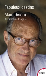 Alain Decaux - Fabuleux destins.