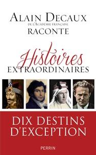 Alain Decaux - Histoires extraordinaires.