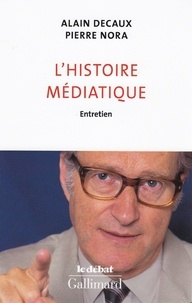 Alain Decaux et Pierre Nora - L'histoire médiatique - Entretien.