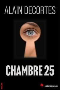 Alain Decortes - Chambre 25.