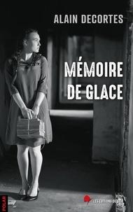Alain Decortes - Mémoire de glace.