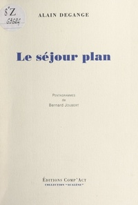 Alain Degange et Roger Dextre - Le séjour plan - 1980-85.