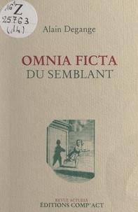 Alain Degange et Dominique Poncet - Omnia ficta (du semblant).
