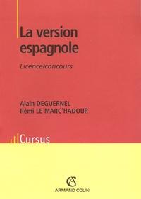 Alain Deguernel et Rémi Le Marc'hadour - La version espagnole - Licence/concours.