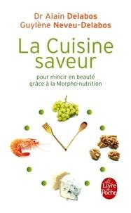 Alain Delabos et Guylène Neveu-Delabos - La cuisine saveur - Pour mincir en beauté grâce à la morpho-nutrition.