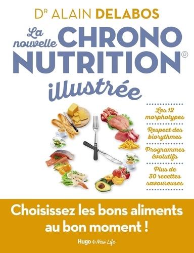 Alain Delabos - La nouvelle chrononutrition illustrée.