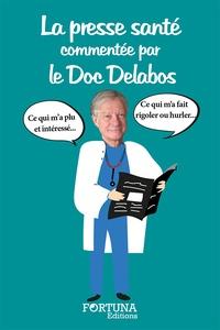 Alain Delabos - La presse santé commentée par le Doc Delabos - 1er quadrimestre.