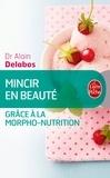 Alain Delabos - Mincir en beauté grâce à la morpho-nutrition.
