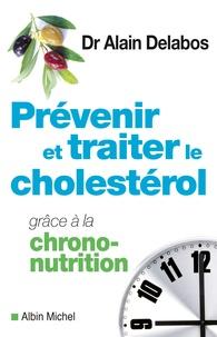 Alain Delabos - Prévenir et traiter le cholestérol grâce à la chrono-nutrition.