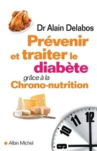 Alain Delabos - Prévenir et traiter le diabète grâce à la chrono-nutrition.