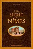 Alain Delage - Guide secret de Nîmes.