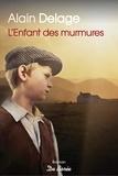 Alain Delage - L'enfant des murmures.