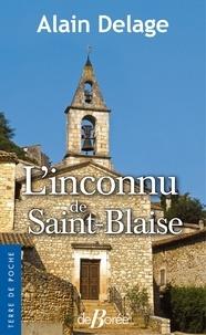 Alain Delage - L'inconnu de la Saint-Blaise.