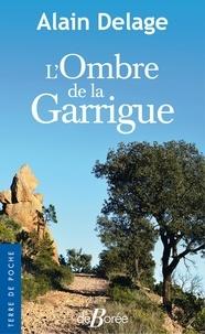 Alain Delage - L'ombre de la garrigue.