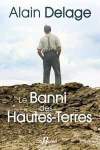 Alain Delage - Le banni des Hautes-Terres.