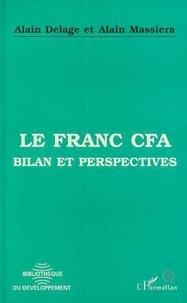 Alain Delage et Alain Massiera - Le franc CFA - Bilan et perspectives.