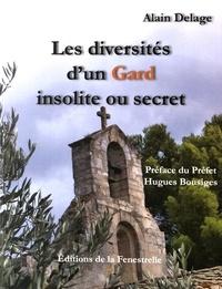 Alain Delage - Les diversités d'un Gard insolite et secret.