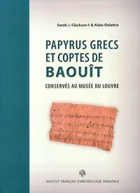 Alain Delattre et Sarah Clackson - Papyrus grecs et coptes de Baouît conservés au musée du Louvre.