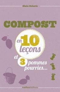 Alain Delavie - Compost en 10 leçons et 3 pommes pourries....